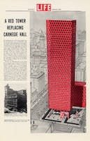 The Life magazine report on Louis J. Glickman's fire-engine red skyscraper planned for the site of Carnegie Hall. Copyright Time Inc.