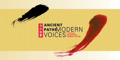Ancient Paths, Modern Voices: A Festival Celebrating Chinese Culture
